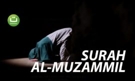 Surah Al- Muzammil Full Terjemah – سورة المزمل