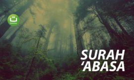 Tadabbur Surah 'Abasa – Abu Usamah Syamsul Hadi