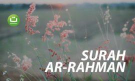 Suara Merdu dan Menenangkan Hati Surah Ar-Rahman Full Terjemah