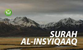 Surah Al-Insyiqaaq Full Terjemah – Idris Al Hashemi