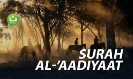 Surah Al-'Aadiyaat سورة العاديات – Abu Usamah Syamsul Hadi