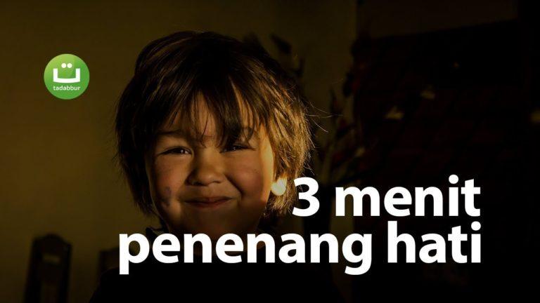 3 Menit yang Membuat Hatimu Tenang