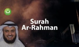 Tadabbur Surah Ar-Rahman – Mishari Rasyid Al-Afasy
