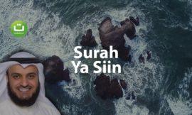 Tadabbur Surah Ya siin – Mishari Rasyid Al-Afasy