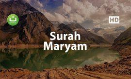 Bacaan Quran Merdu Surah Maryam – Ismail Annuri سورة مريم ᴴᴰ